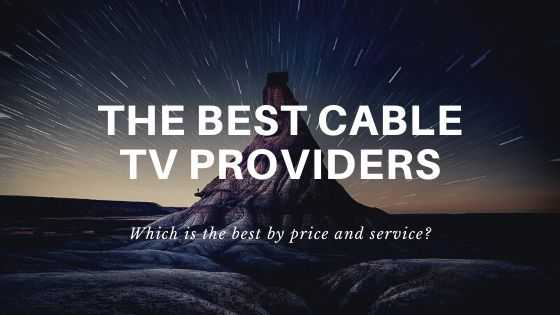 THE BEST CABLE TV PROVIDERS