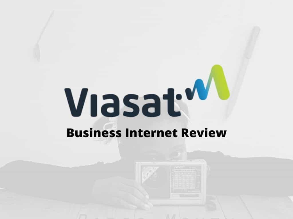 Viasat Business Internet Review