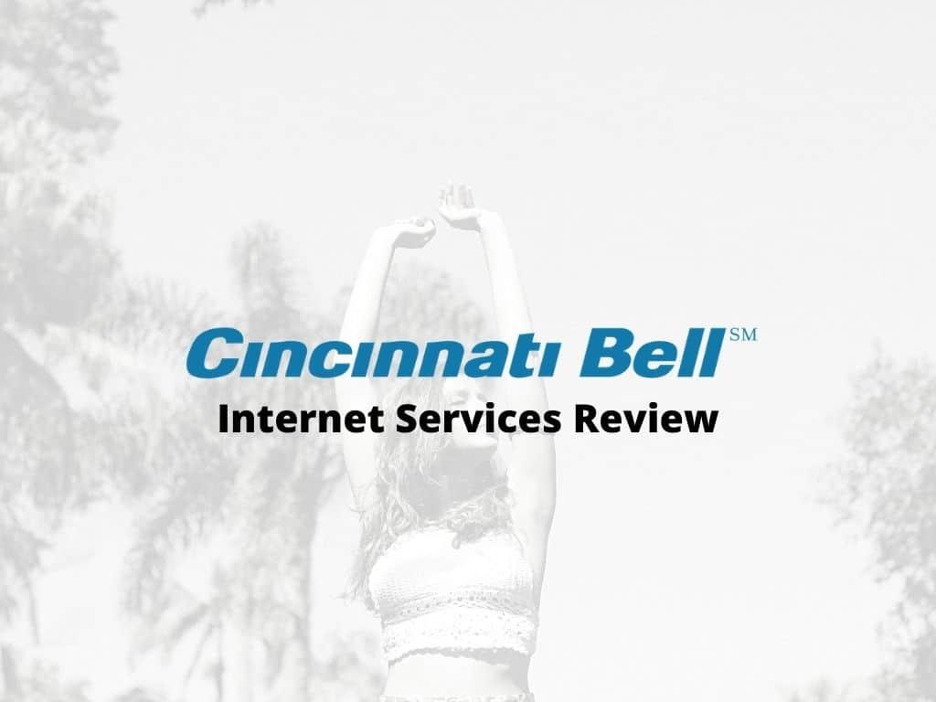 Cincinnati Bell Internet Review