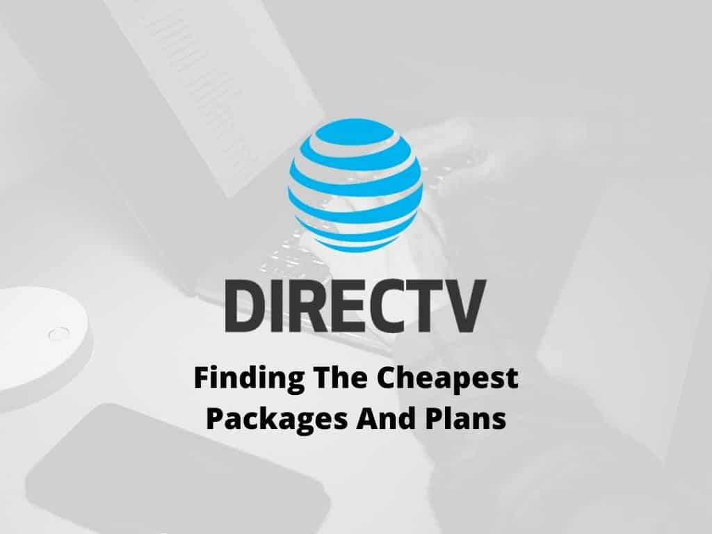 finding the cheapest plans and packages on directv