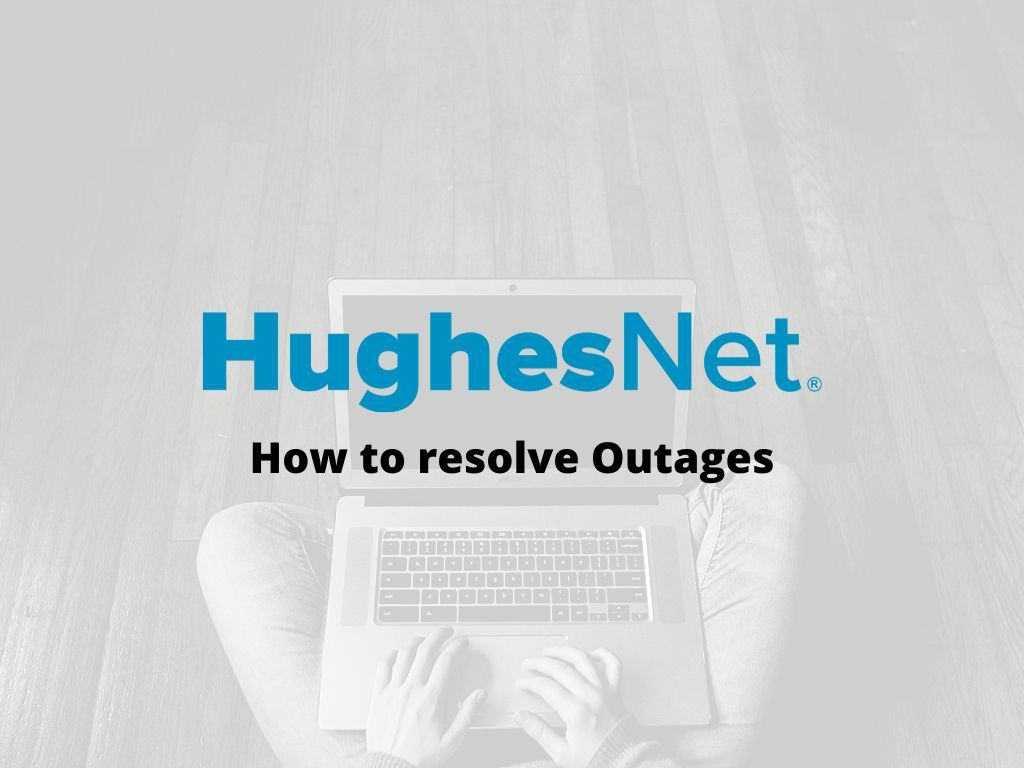 hughesnet outage