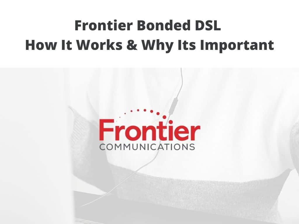 Frontier Bonded DSL