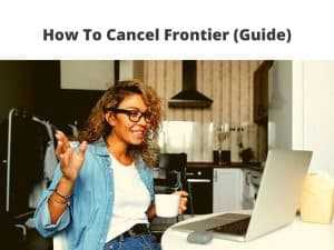 How To Cancel Frontier guide