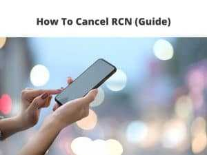 How To Cancel RCN guide