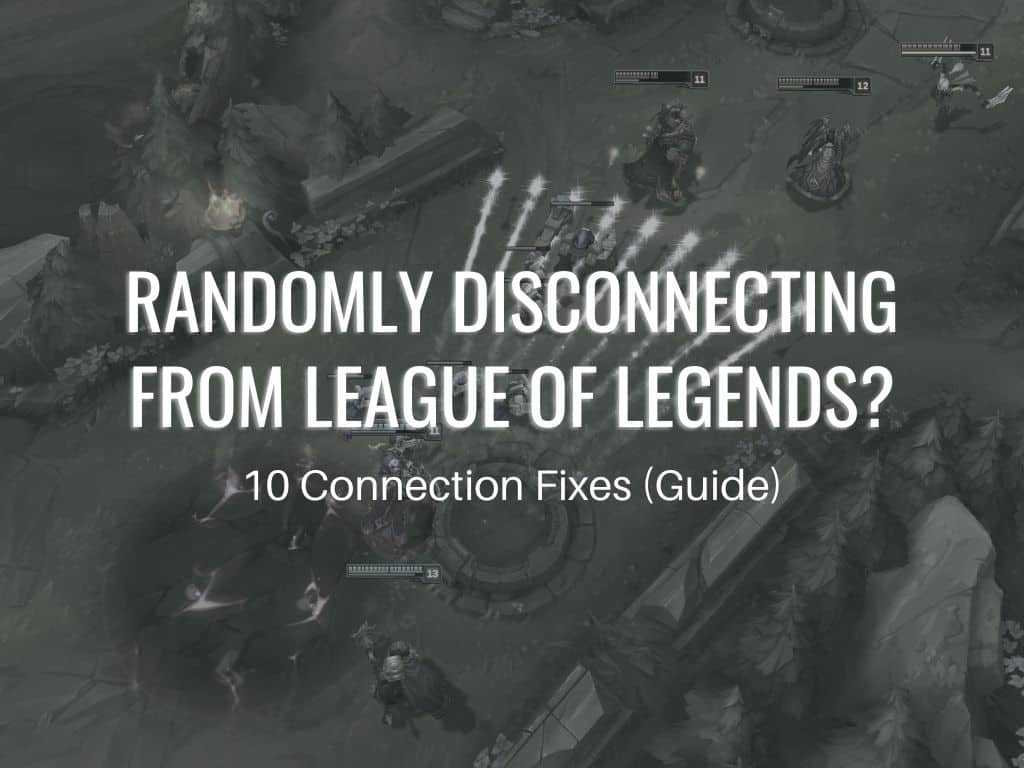 How to fix RANDOMLY DISCONNECTING FROM LEAGUE OF LEGENDS