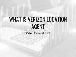 What Is Verizon Location Agent