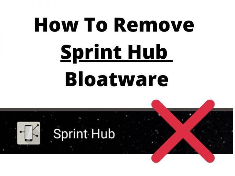 how to remove sprint hub bloatware