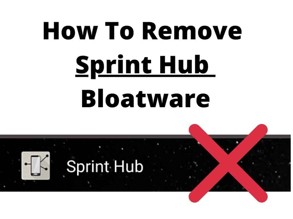 how to remove sprint hub bloatware