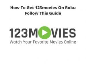 how to get 123movies On Roku