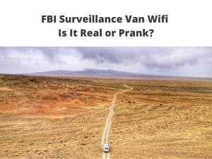 FBI Surveillance Van Wifi