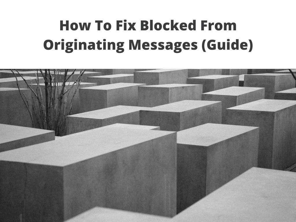 How To Fix Blocked From Originating Messages