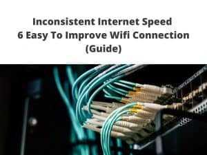 Inconsistent Internet Speed fix