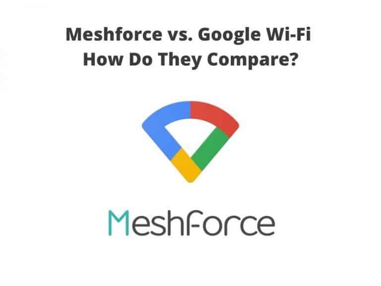 Meshforce vs Google Wifi