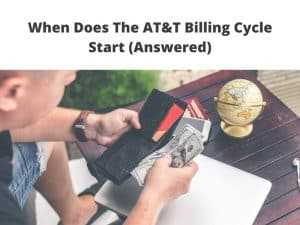 When Does The AT&T Billing Cycle Start