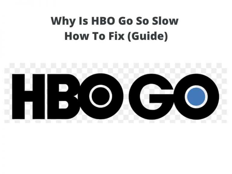 Why Is HBO Go So Slow on internet