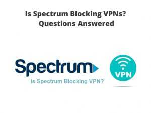 fix Spectrum Blocking VPN