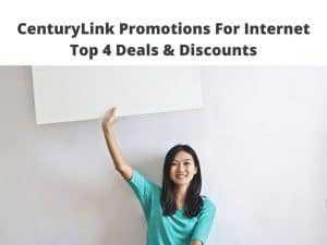 CenturyLink Promotions For Internet - Top 4 Deals & Discounts