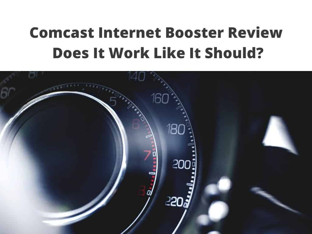 Comcast Internet Booster Review