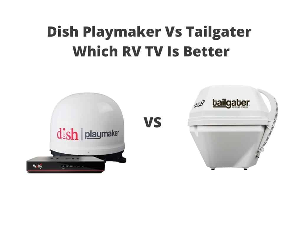 Dish Playmaker Vs Tailgater review