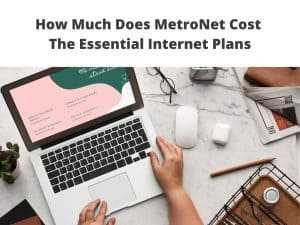 How Much Does MetroNet Cost