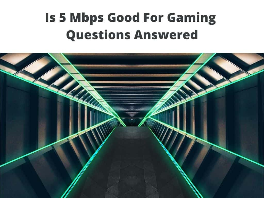 Is 5 Mbps Good For Gaming