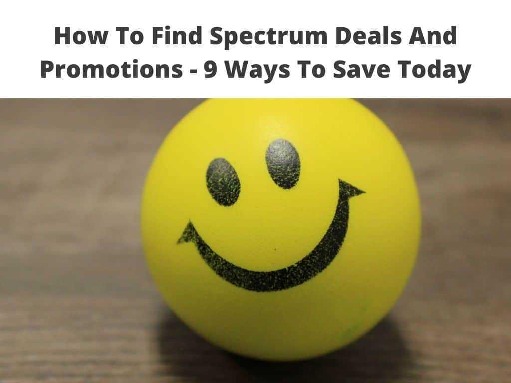 best Spectrum Deals And Promotions