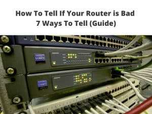 How To Tell If Your Router is Bad
