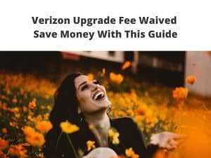 Verizon Fee Waived
