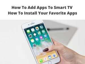 install Apps To Smart TV