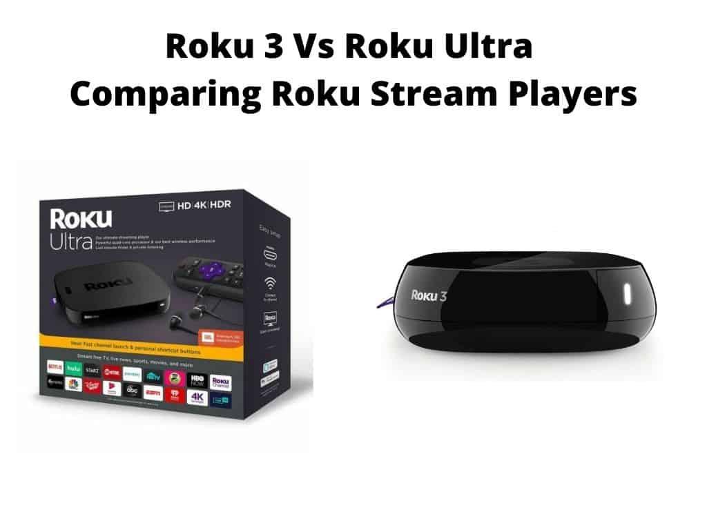 Roku 3 Vs Roku Ultra
