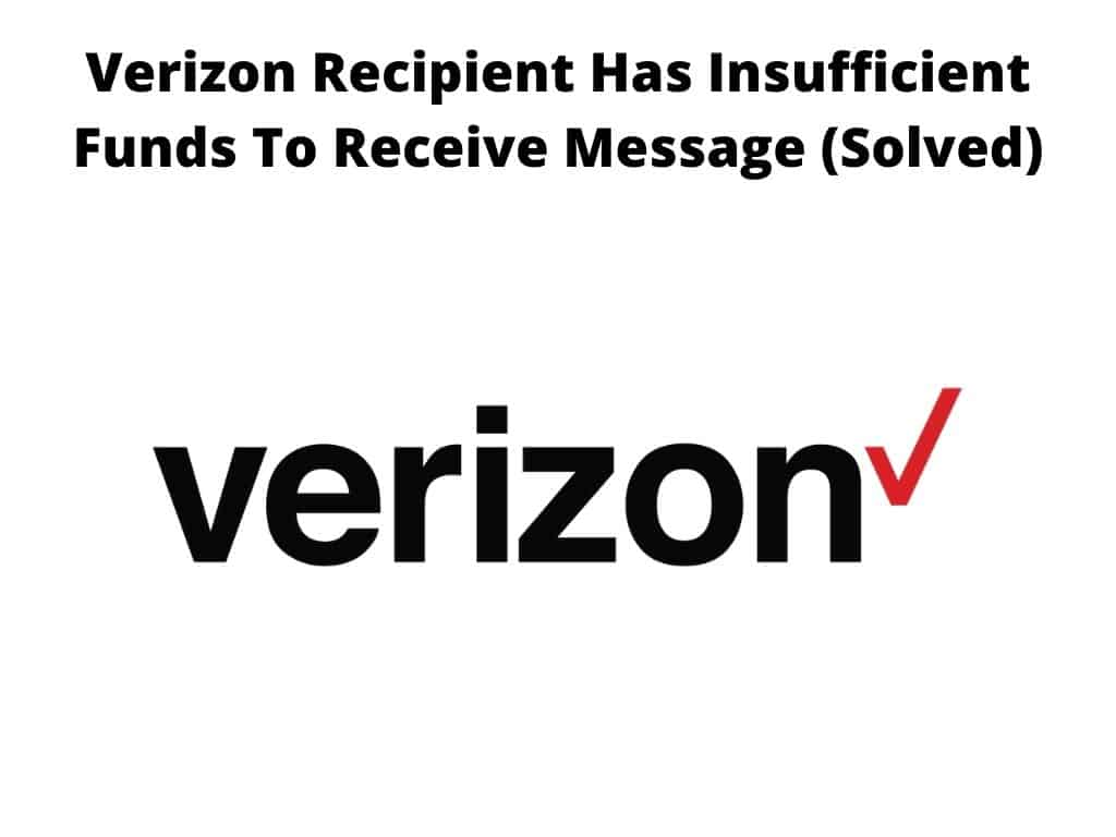 Verizon Recipient Has Insufficient Funds To Receive Message (Solved)