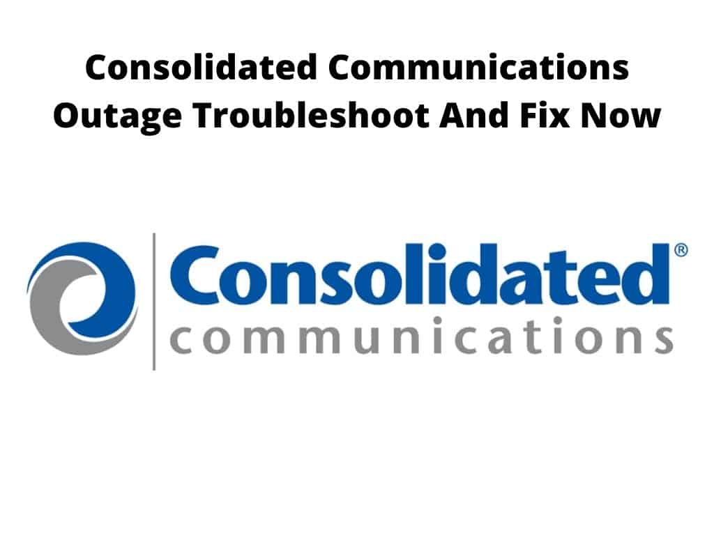 Consolidated Communications Outage