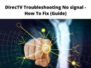 DirecTV Troubleshooting No signal