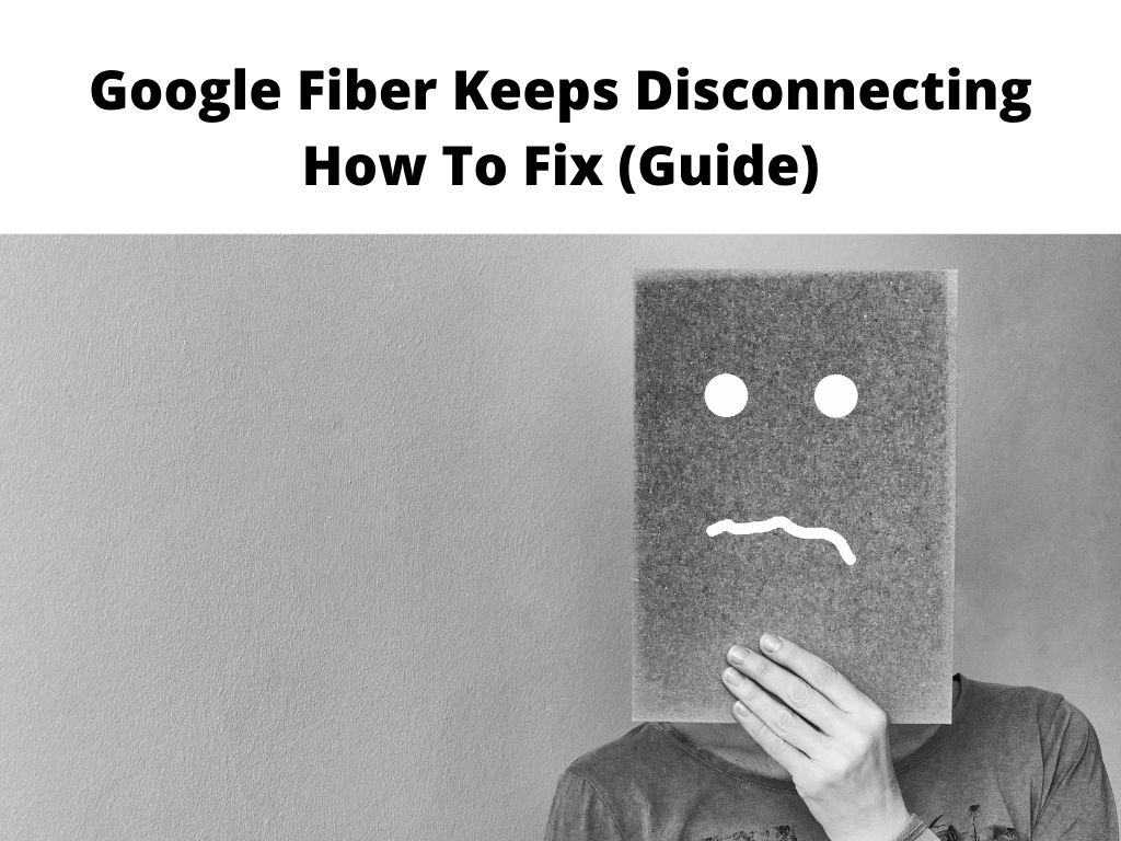 Google Fiber Keeps Disconnecting