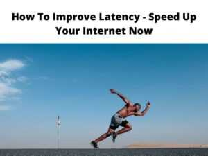 How To Improve Latency