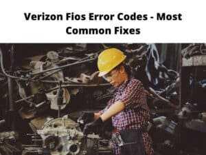Verizon Fios Error Codes