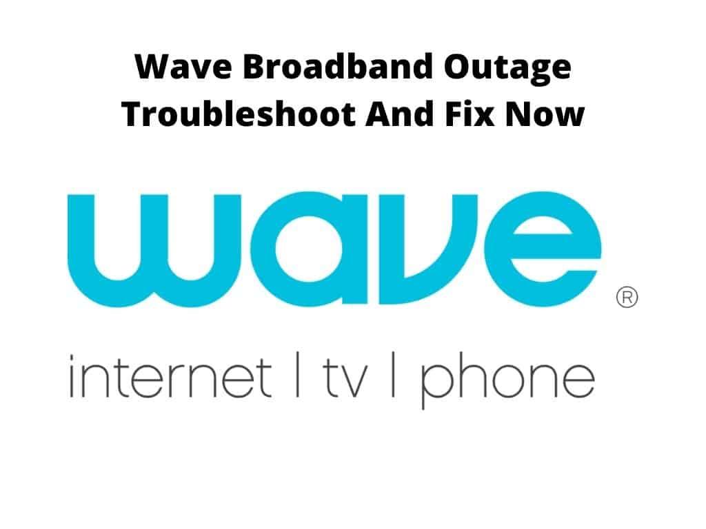 Wave Broadband Outage