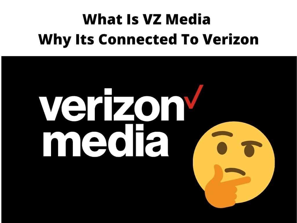 What Is VZ Media