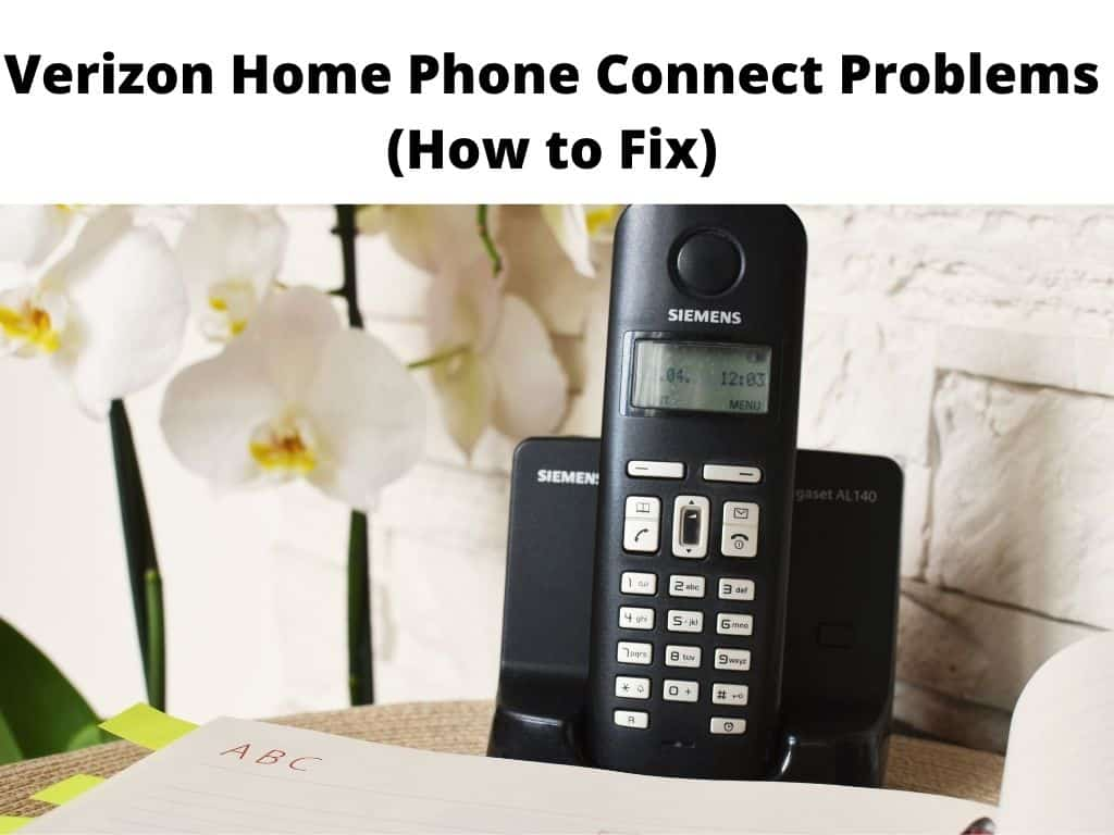 troubleshoot Verizon Home Phone Connect Problems