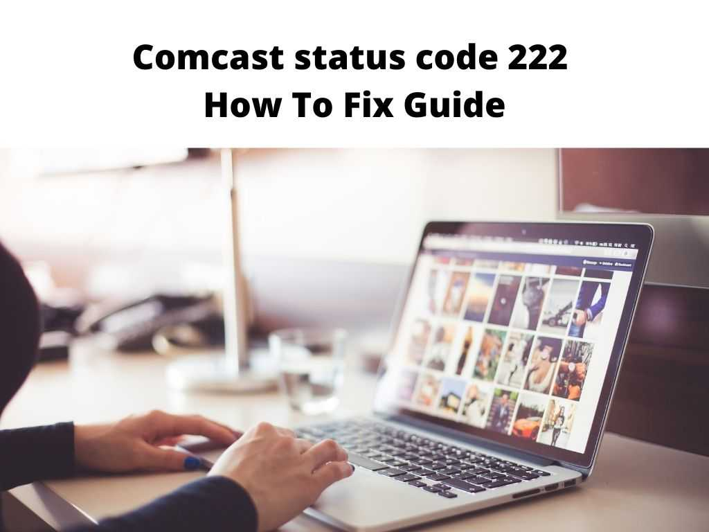 Comcast status code 222 fix