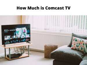 How Much is Comcast TV