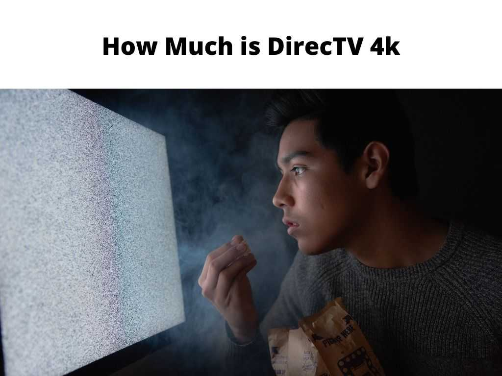 How Much is DirecTV 4k