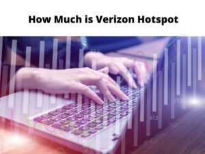 How Much is Verizon Hotspot