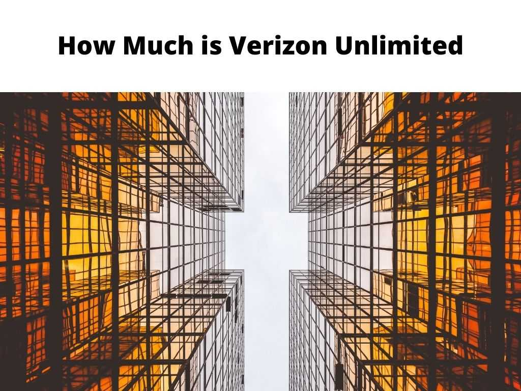 How Much is Verizon Unlimited