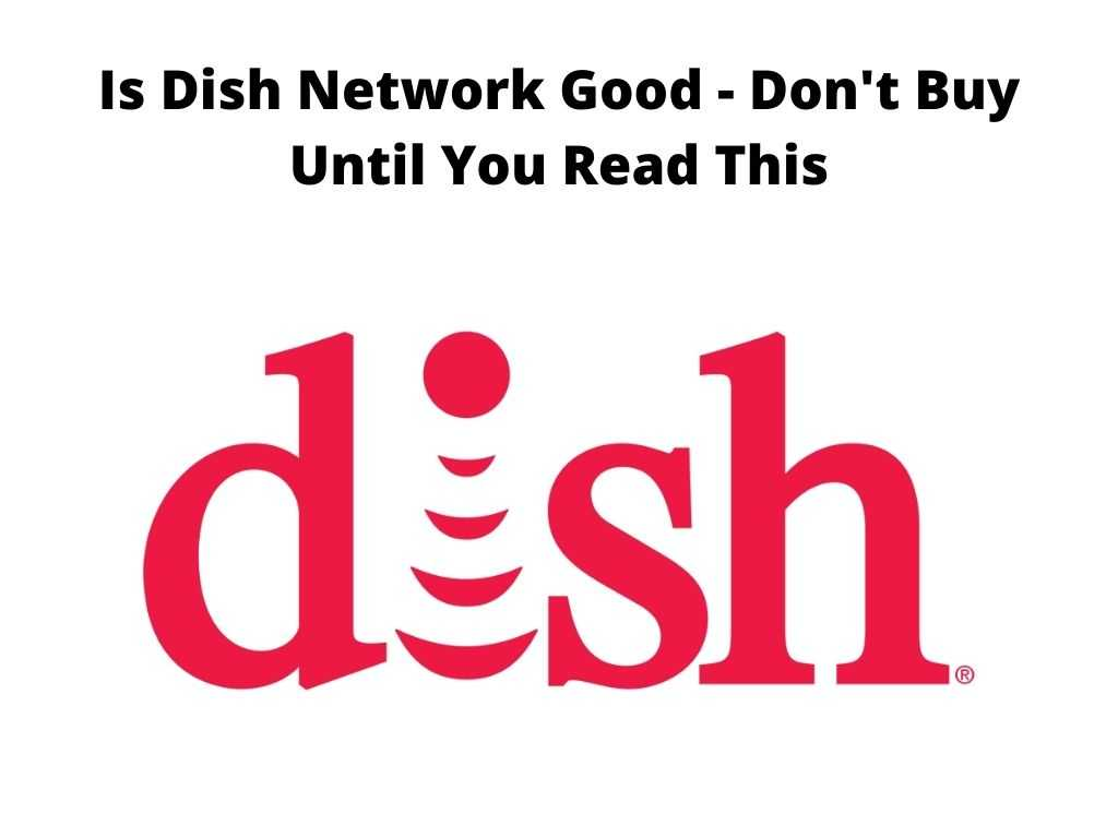 Is Dish Network Good