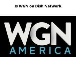 Is WGN on Dish Network