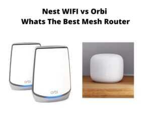 Nest WIFI vs Orbi