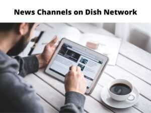 News Channels on Dish Network