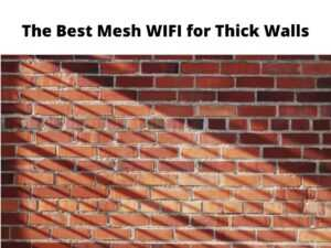The Best Mesh WIFI for Thick Walls