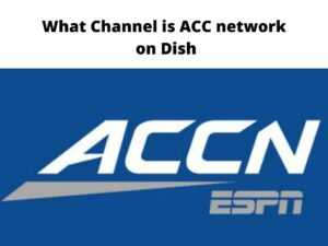 What Channel is ACC network on Dish